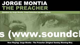 Jorge Montia - The Preacher (Original Sunday Morning Mix)