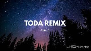 Toda remix(dj joni)