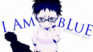 I am Blue  - AMV - 「Anime MV」