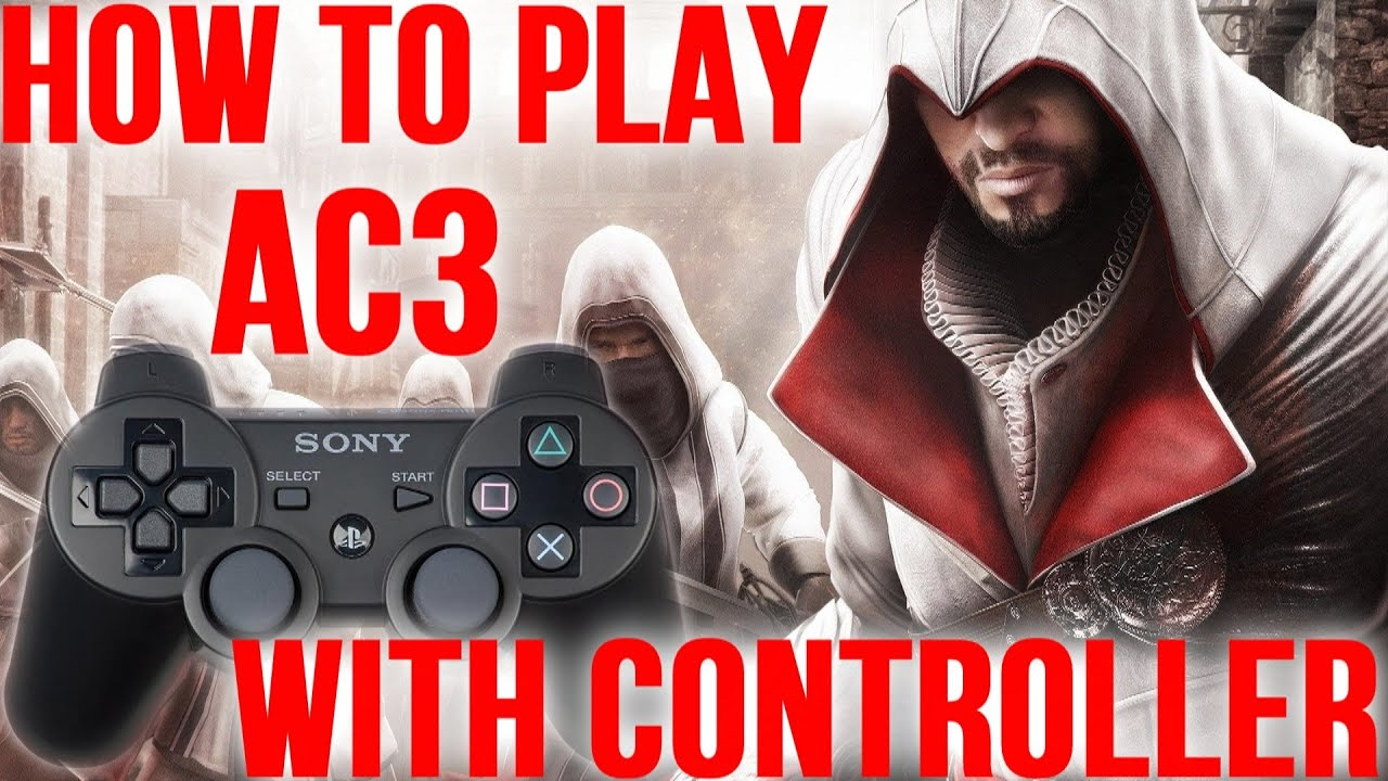 How To Play Assassin S Creed 3 W Ps3 Xbox Controller Youtube