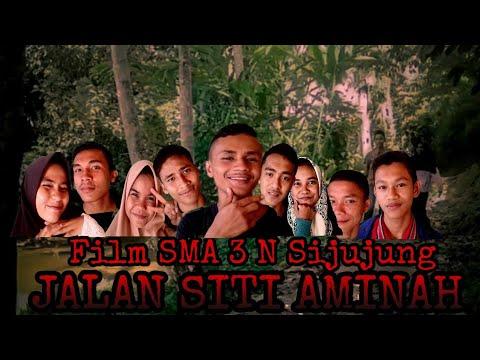 Film Anak SMA 3 N  Sijunjung - Jalan Siti Aminah