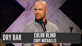 When You're Color Blind, Cory Michaelis