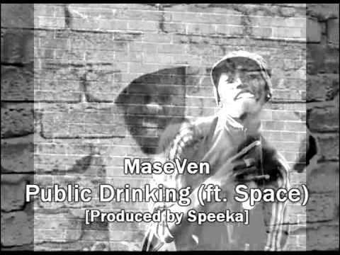 MaseVen   Public Drinking featuring Space Produced by Speeka youtube