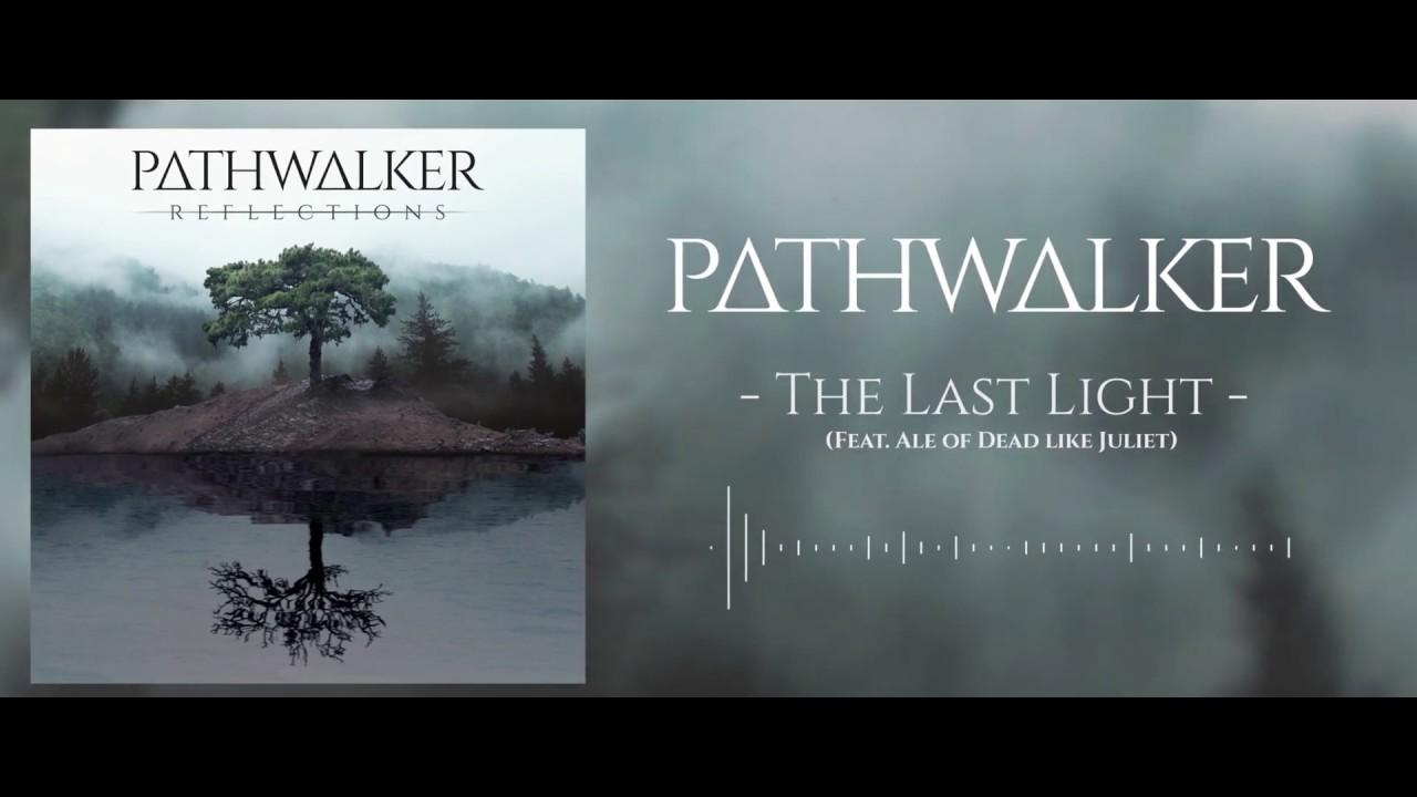 Pathwalker - The Last Light (feat. Ale of Dead Like Juliet)