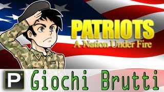 Giochi Brutti - EP31 Patriots: a nation under fire