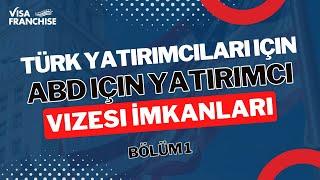 Türk Yatırımcıları Için Abd Yatırımcı Vizesi İmkanları Bölüm 1