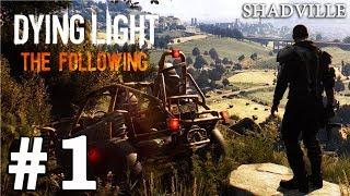 Dying Light The Following (PS4) Прохождение #1: Пригород