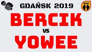 BERCIK  YOWEE  WBW 2019 Gdańsk (1/8) Freestyle Battle