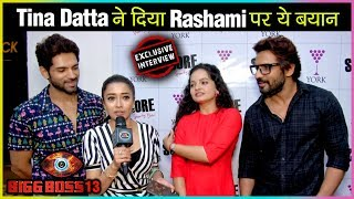 Tina Dutta REACTION On Rashami Desai Journey In Bigg Boss 13 | Exclusive Interview