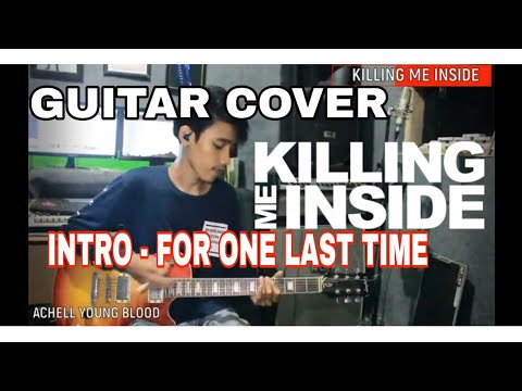 Killing Me Inside - Intro , For One Last Time ( Guitar Cover )