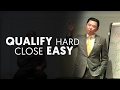 Qualify Hard, Close Easy - Dan Lok