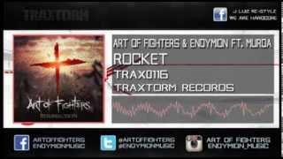 Art of Fighters & Endymion Ft. Murda - Rocket