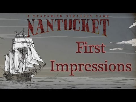 First Impressions / Getting Started :: Nantucket - Seafaring Strategy  Gameplay