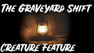 Creature Feature - The Graveyard Shift with Mr. Davis Ep. 4