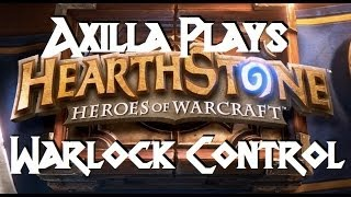 Axilla Plays Hearthstone | Control Warlock Deck | Game 6