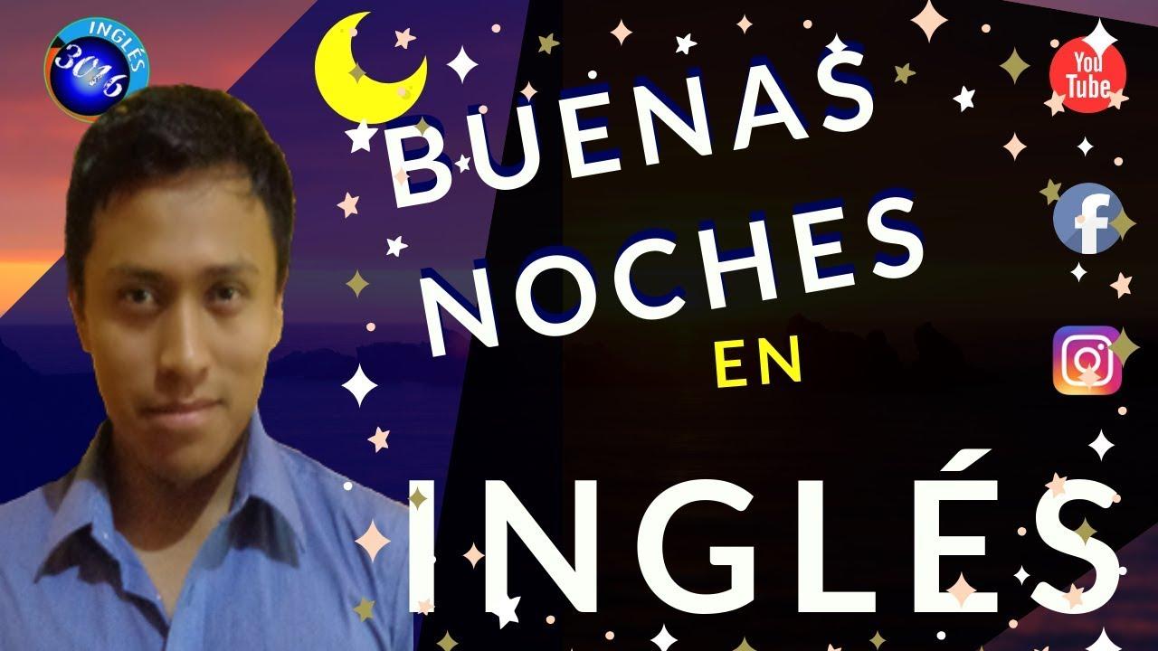 Cómo decir Buenas Noches en Inglés -Inglés 3016-
