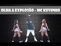 Download Olha a Explosão - MC Kevinho - Leonardo Santos (Coreografia)