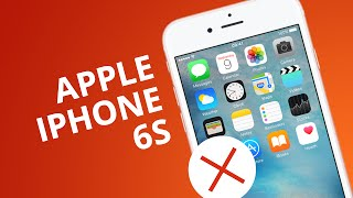 APPLE IPHONE 6S: 5 motivos para NÃO COMPRAR [5 Motivos]