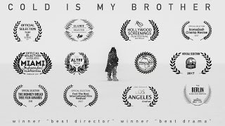 Cold Is My Brother (OFFICIAL Literary Films)