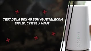 TEST DE LA 4G BOX DE BOUYGUE