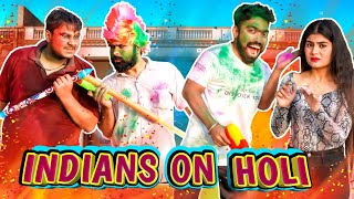 Indians On Holi | Every Holi Ever | Guddu Bhaiya