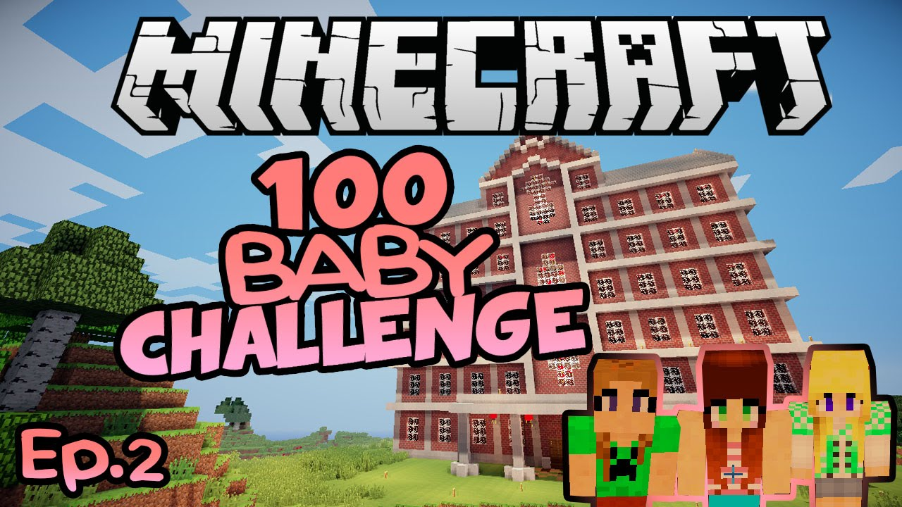 girls galore minecraft 100 baby challenge ep 2 youtube