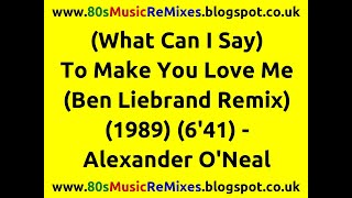 (What Can I Say) To Make You Love Me (Ben Liebrand Remix) - Alexander O