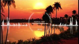 eXtreme09Pure - Tropical Trap | FREE CREATIVE COMMONS DOWNLOAD