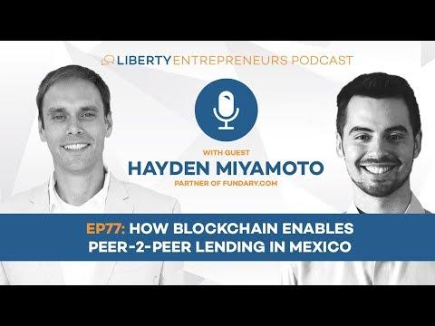 EP77:  How Blockchain Enables Peer-2-Peer Lending in Mexico