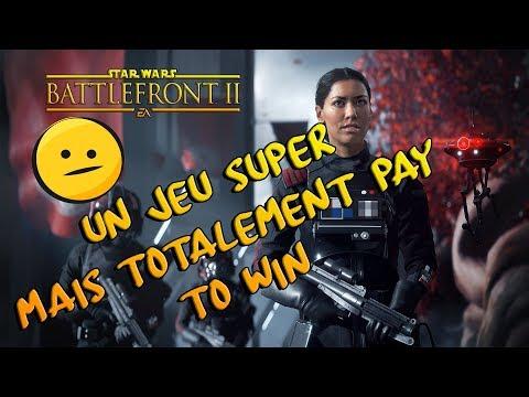 UN TRÈS BON JEU MAIS TOTALEMENT PAY TO WIN - STAR WARS BATTLEFRONT II - FR