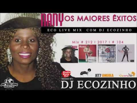Nany - Best Of (Os maiores êxitos) Mix Vol. I 2017 - Eco Live Mix Com Dj Ecozinho thumbnail