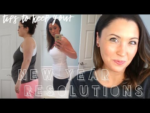 HOW TO KEEP YOUR NEW YEARS RESOLUTIONS ALL YEAR I Weight loss and Fitness Goals