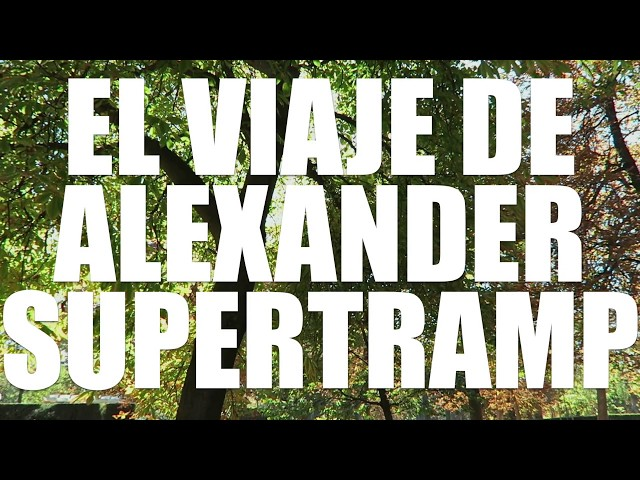 EL VIAJE DE ALEXANDER SUPERTRAMP  | Into the wild