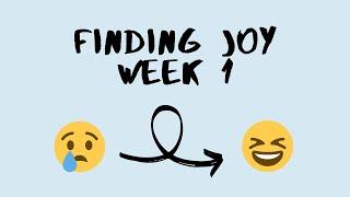Finding Joy: Week 1