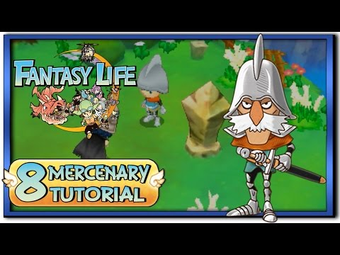 Fantasy Life - Part 8: Mercenary Life Tutorial + Gameplay!
