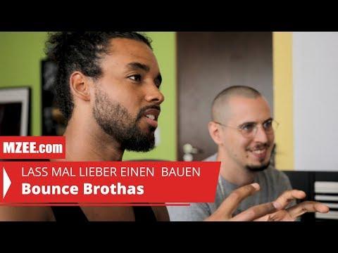 Bounce Brothas: Lass mal lieber einen bauen #09 (Reportage)