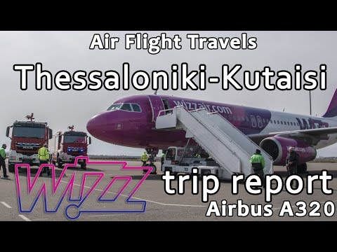 Trip Report : WizzAir | Airbus A320 | Thessaloniki to Kutaisi | W6 6402 | SKG-KUT
