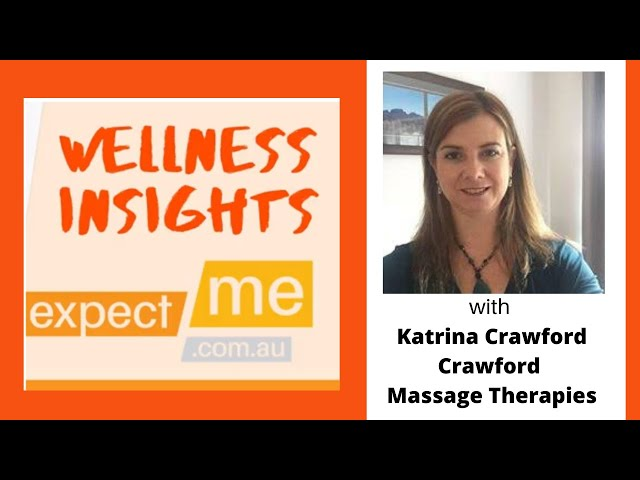 Wellness Insights with Katrina Crawford, Crawford Massage Therapies, Albury