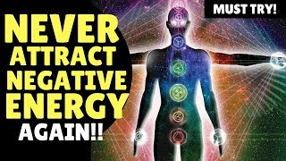 3 Dangerous Things That Attract Negative Energy & Block The Law of Attraction | Raise Your Vibration