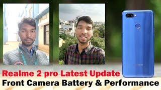 Realme 2 Pro New Update - November 2018 || Front Camera & Battery drain issues | in telugu