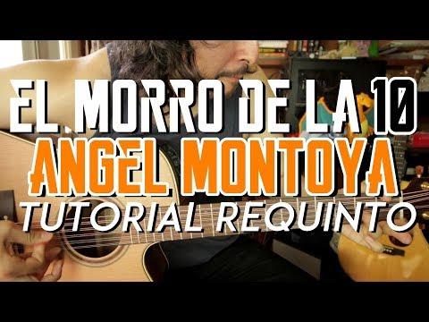 El Morro De La 10 - Angel Montoya - Tutorial - REQUINTO - Como Tocar En Guitarra