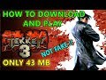 [ 43 MB ONLY ] DOWNLOAD AND PLAY TEKKEN 3  ANDROID