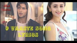 #vaste song | lyrical version by😘Dilkash creations 😘 | Dhwani Bhanushali