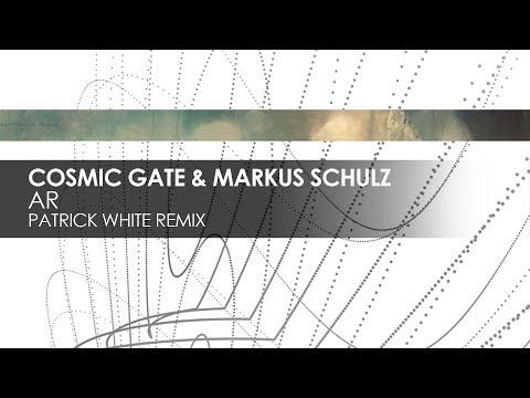 Cosmic Gate & Markus Schulz - AR (Patrick White Remix)