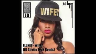 Flukes - Wifey JB GhettoZouk Remix