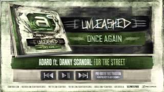 Adaro ft. Danny Scandal - For the Street (#A2Rec preview)