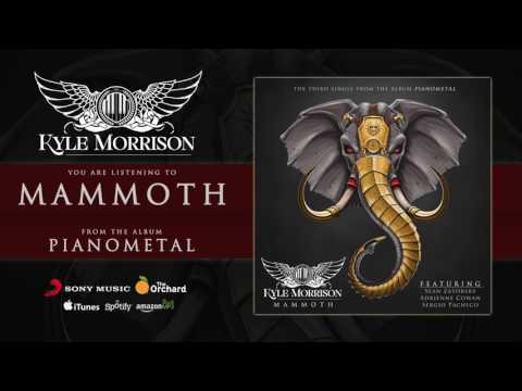 Kyle Morrison - Mammoth (2017)[4K]
