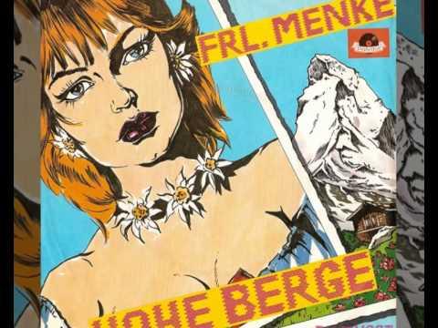 Frl Menke  Hohe Berge Einwandfreie Version