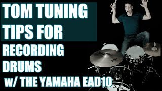 Tom Tuning Tips For Recording w/The Yamaha EAD10