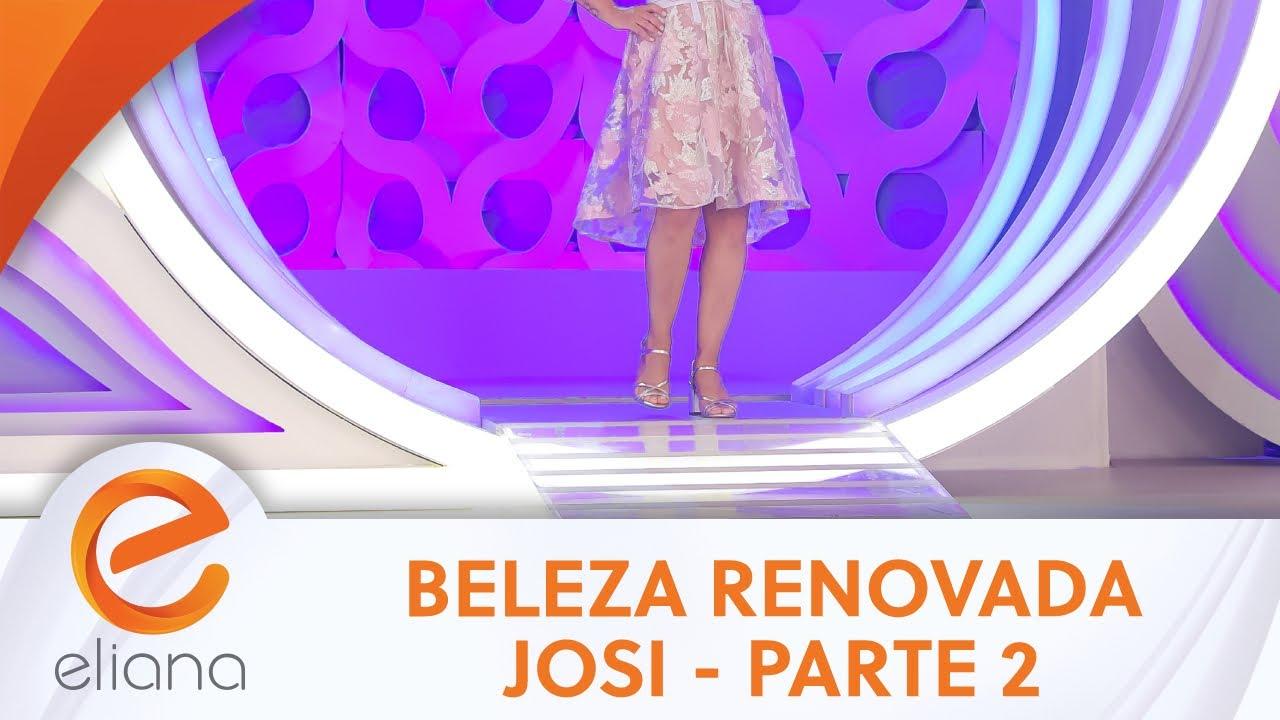 Beleza Renovada: Josi - Parte 2   Programa Eliana (25/07/21)